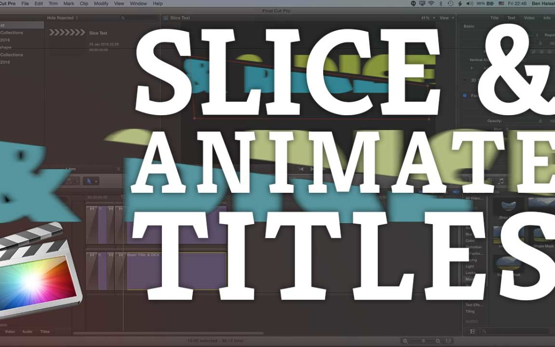 Final Cut Pro X: Slice & Animate Your Title Text #FCPX #tutorial