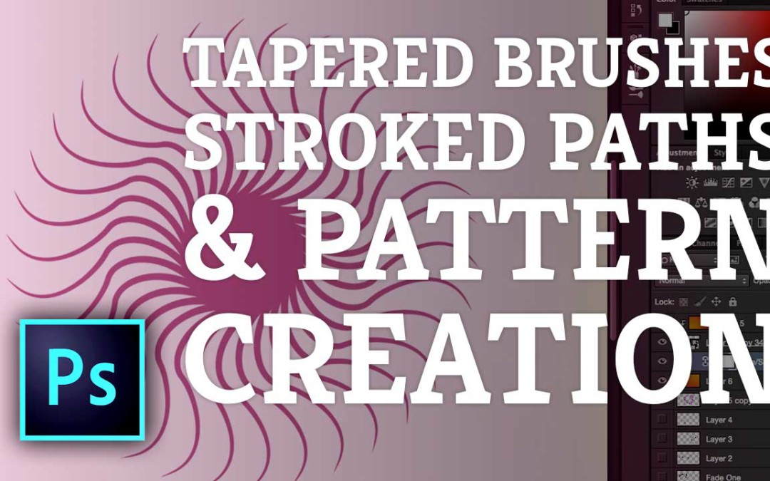 Photoshop: Tapered Brushes, Stroking Paths & Creating Patterns