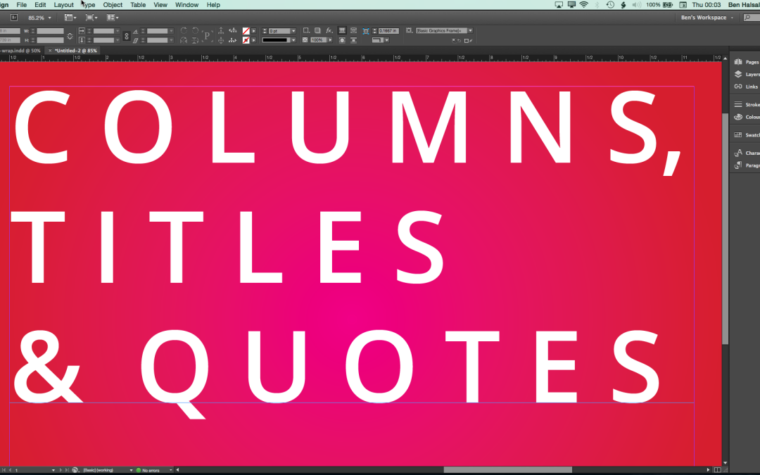 InDesign: Create Text Columns with Titles and Quotes that Span Them – 50 free enrolments #course #YQR #NYC #onlinelearning