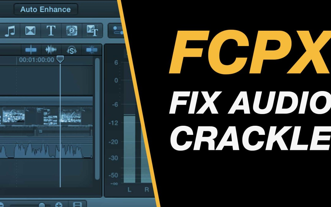 A fix for audio crackle when editing in Final Cut Pro X via @timbrookes #fcpx #audio