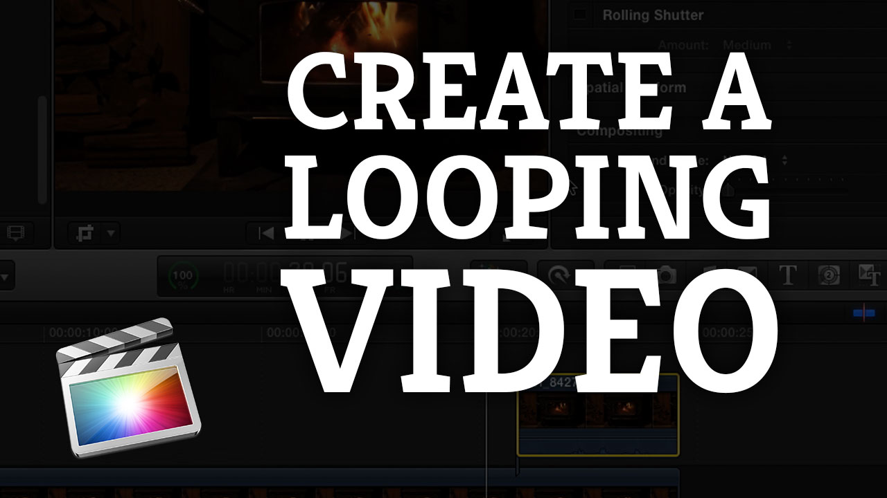 final cut pro x create looping videos for the web or dvd fcpx