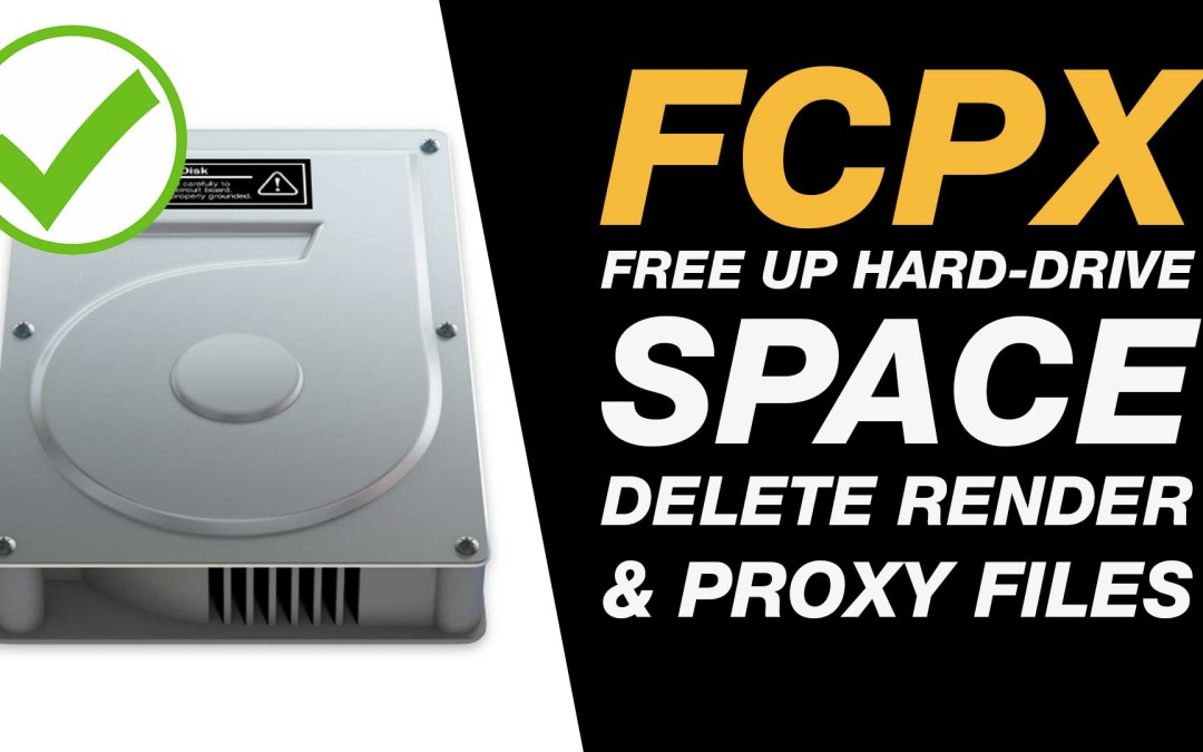 Final Cut Pro X Tutorial: Clear Space on Your Hard Drive by Deleting Render & Proxy Files #FCPX  #nyc #lax #yvr
