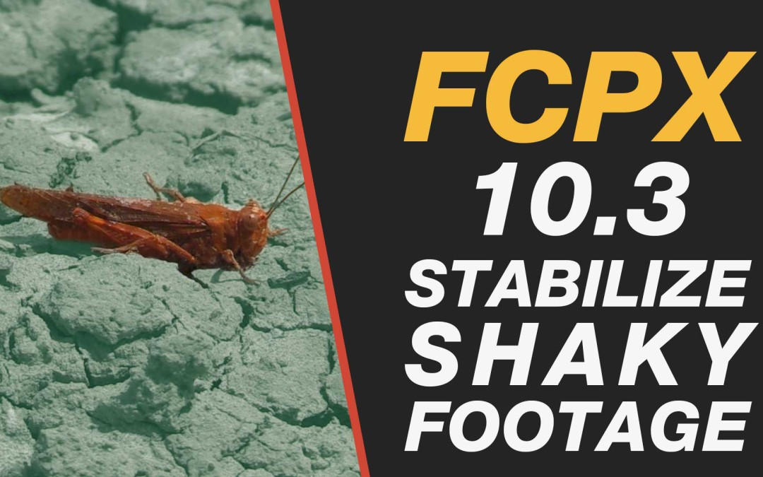 Final Cut Pro X 10.3 Tutorial – Stabilize Shaky Footage Quickly & Easily #fcpx #finalcutprox #videoediting