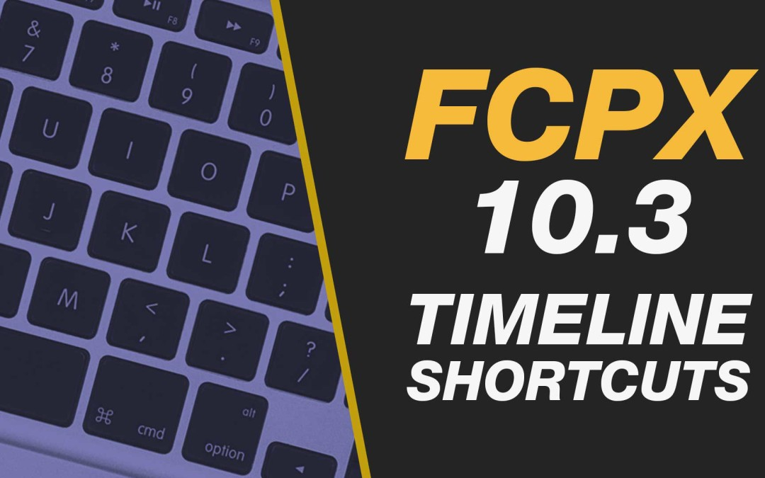 New Final Cut Pro X 10.3 – Move Around The Timeline with Ease Beginner Tutorial