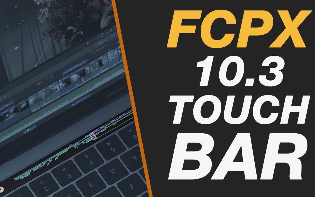 New Final Cut Pro X 10.3 – Touch Bar Overview & First Thoughts #FCPXWorld #FCPX #FCPX103
