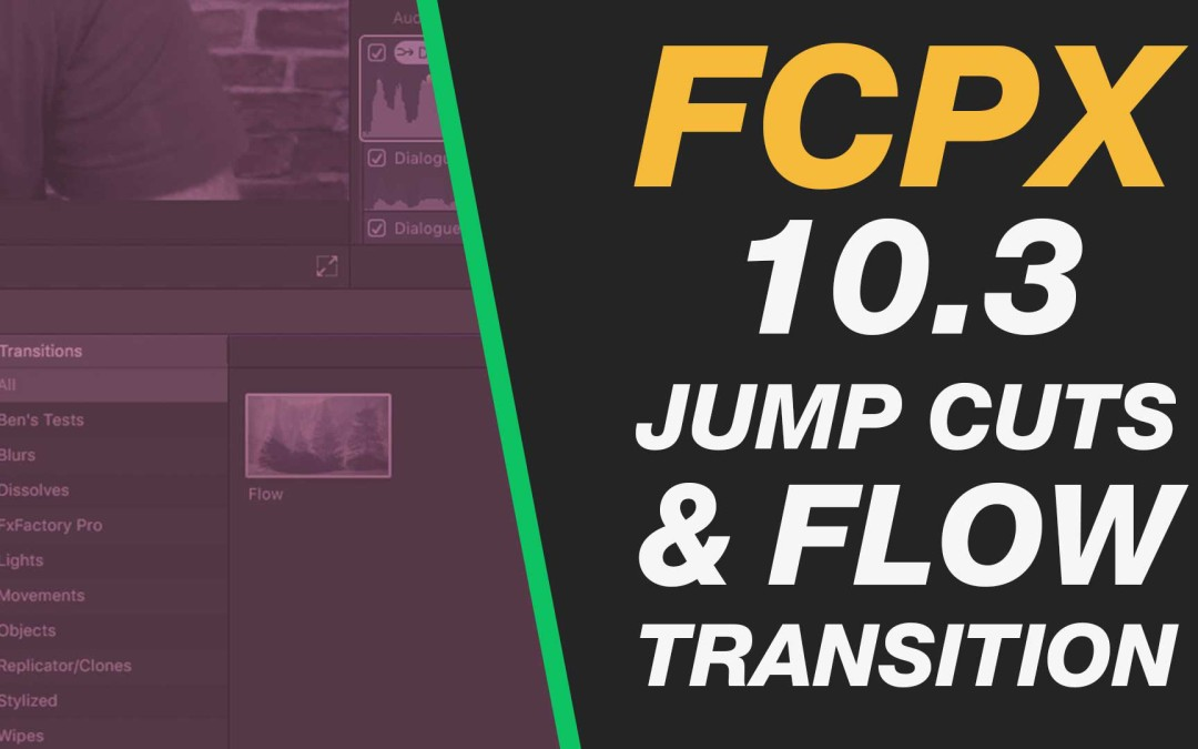 New Final Cut Pro X 10.3 – Flow Transition to Fix Jump Cuts in Dialogue Edits  #fcpx #videoedting