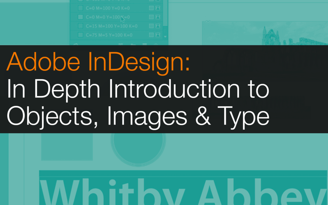 Adobe InDesign: Introduction to Shape, Image & Text Objects in-depth
