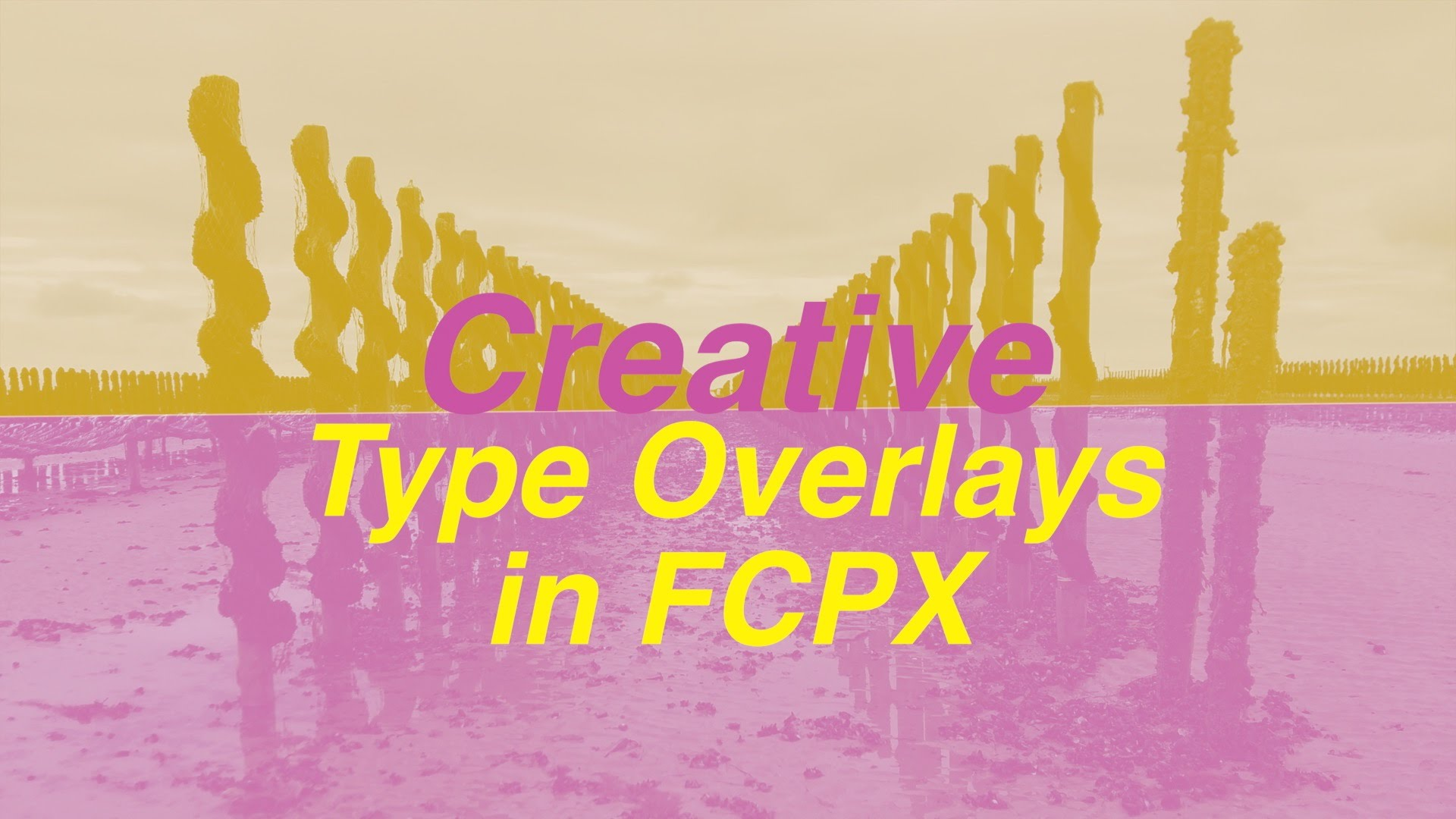 Final Cut Pro X Tutorial: Creative Type Overlays for Titles #fcpx