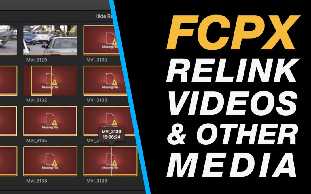 Final Cut Pro X: Relink Missing Files when Media is Missing
