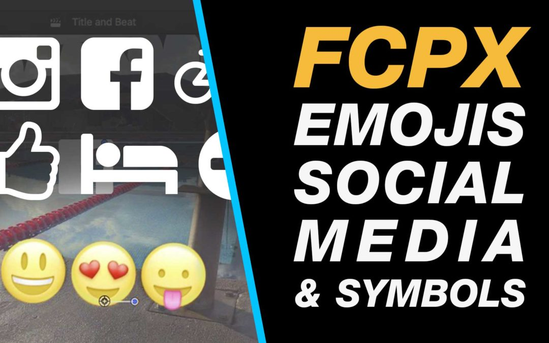 Final Cut Pro X: Add Emojis, Facebook, Instagram and Other Social Media Icons to Your Edit #lax #nyc