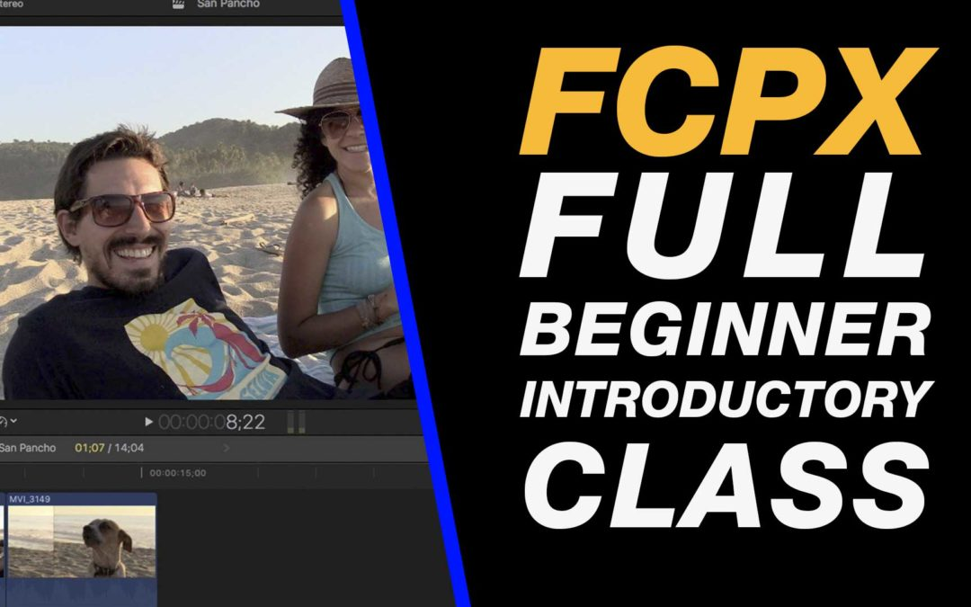 Final Cut Pro X 10.3: Full Tutorial Class for Beginners – Import, Edit & Export #fcpx