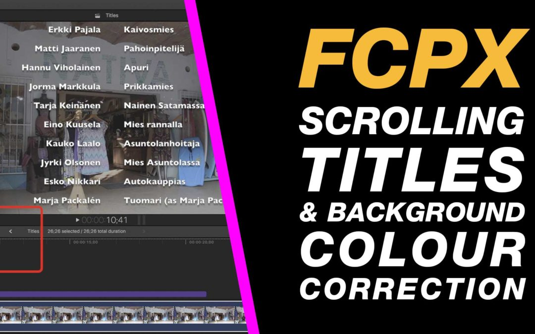 Final Cut Pro 10.3: Scrolling Titles / Rolling Credits Beginner Class + Colour Correction Tips